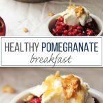 Healthy Pomegranate Breakfast (2) compassandfork.com