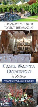 6 Reasons you Need to Visit the Amazing Casa Santa Domingo in Antigua www.compassandfork.com